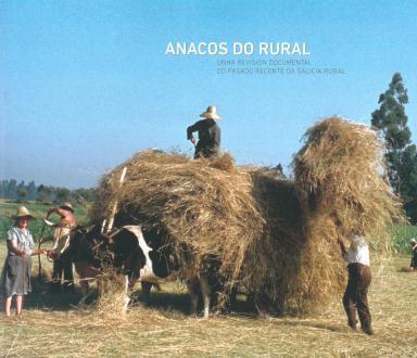 Anacos do rural: Unha revisión documental do pasado recente da Galicia rural