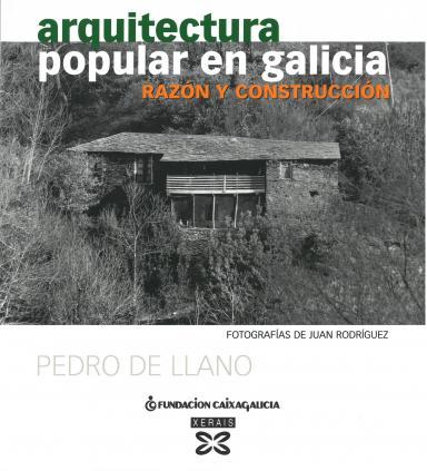 Arquitectura popular en Galicia: Razón y construcción