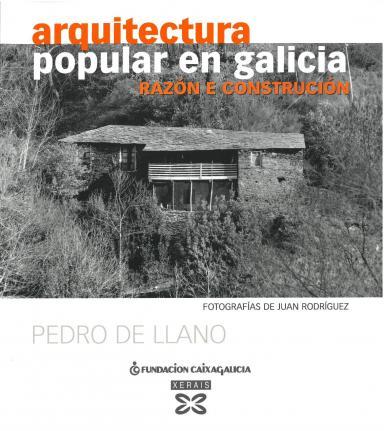 Arquitectura popular en Galicia: Razón e construción