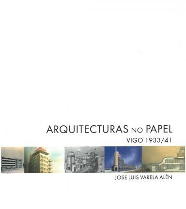 Arquitecturas no papel: Vigo 1933/41