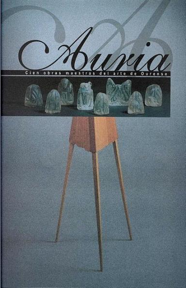 Auria: Cien obras maestras del arte de Ourense