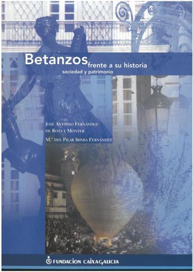 Betanzos frente a su historia: Sociedad y patrimonio