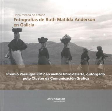 Una mirada de antaño: Fotografías de Ruth Matilda Anderson en Galicia