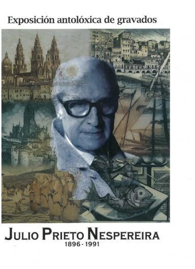 Julio Prieto Nespereira, 1896 - 1991: Exposición antolóxica de gravados
