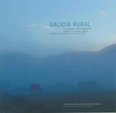 Galicia rural: Un debate contemporáneo sobre o rural en Galicia