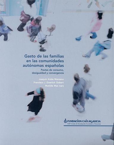 Gasto de las familias en las comunidades autónomas españolas: Pautas de consumo, desigualdad y convergencia