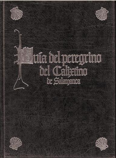Guía del peregrino del Calixtino de Salamanca