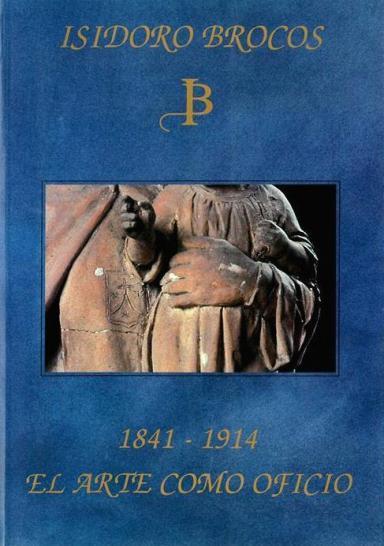 Isidoro Brocos (1841-1914): El arte como oficio
