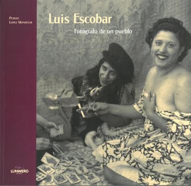 Luis Escobar: Fotógrafo de un pueblo