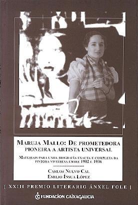 Maruja Mallo: De prometedora pioneira a artista universal: Materiais para unha biografía exacta