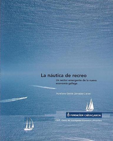 La náutica de recreo: Un sector emergente de la nueva economía gallega