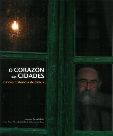 O corazón das cidades: Cascos históricos de Galicia [edición gallego-inglés]