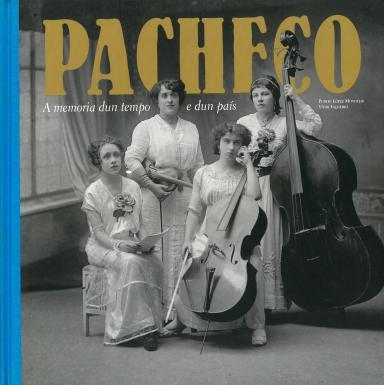Pacheco: A memoria dun tempo e dun país