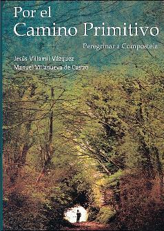 Por el Camino primitivo: Peregrinar a Compostela
