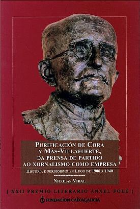 Purificación de Cora y Más-Villafuerte, da prensa de partido ao xornalismo como empresa: Historia e periodismo en Lugo de 1908 a 1940