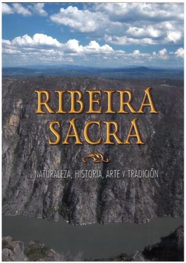 Ribeira Sacra: Naturaleza, arte y tradición