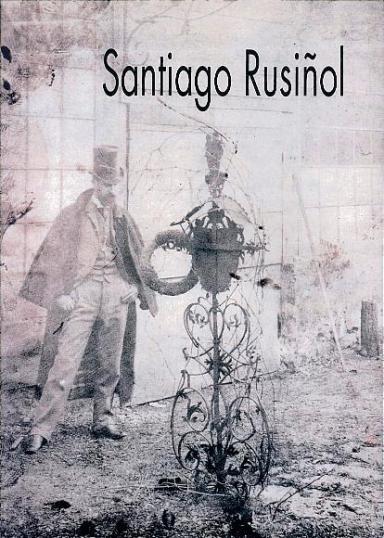 Santiago Rusiñol: (1861-1931): Obra pictórica y literaria
