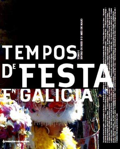 Tempos de festa en Galicia. Tomo I: Entre os Reis e o mes de maio