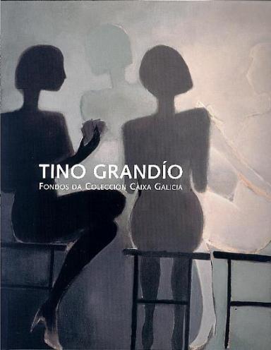 Tino Grandío: Fondos da Colección Caixa Galicia