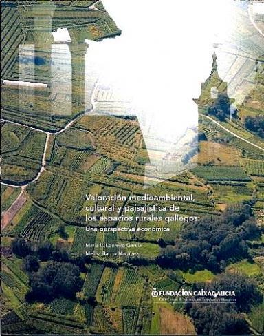 Valoración medioambiental, cultural y paisajística de los espacios rurales gallegos: Una perspectiva económica