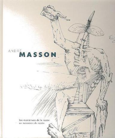 André Masson: Los monstruos de la razón = Os monstros da razón