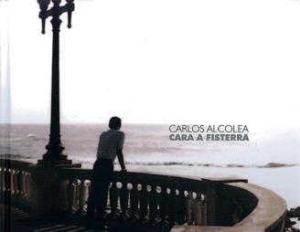 Carlos Alcolea: Cara a Fisterra