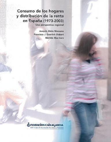 Consumo de los hogares y distribución de la renta en España (1973-2003): Una perspectiva regional
