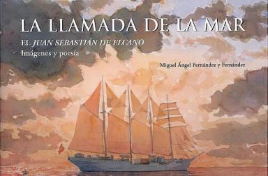 La llamada de la mar: El Juan Sebastián de Elcano. Imágenes y poesía