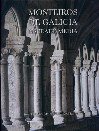 Mosteiros de Galicia na Idade Media (séculos XII-XV): Guía histórica
