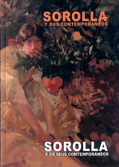 Sorolla y sus contemporáneos = Sorolla e os seus contemporáneos: Colección Museo de Bellas Artes de La Habana