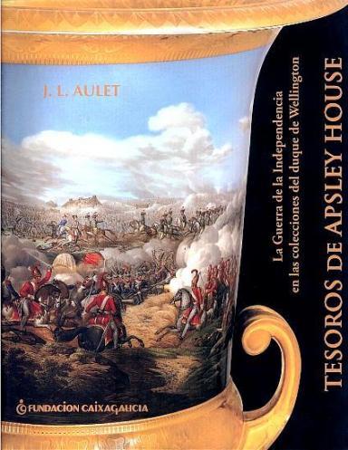 Tesoros de Apsley House: La Guerra de la Indepencia en las colecciones del duque de Wellington