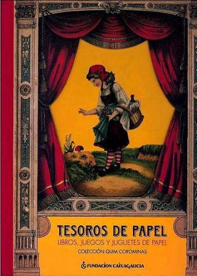 Tesoros de papel: Libros, juegos y juguetes de papel: Colección Quim Corominas